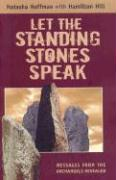 Let the Standing Stones Speak: Messages from the Archangels Revealed