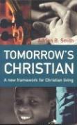 Tomorrow's Christian: A New Framework for Christian Living