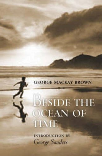 Beside the Ocean of Time - George MacKay Brown