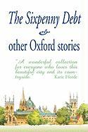 The Sixpenny Debt & Other Oxford Stories (Large Print Edition