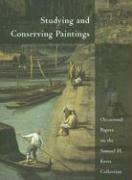 Studying and Conserving Paintings: Occasional Papers on the Samuel H. Kress Collection