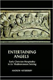 Entertaining Angels: Early Christian Hospitality in Its Mediterranean Setting