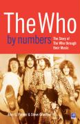 The Who by Numbers: The Story of the Who Through Their Music