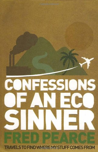 Confessions of an Eco-Sinner [Import] (Paperback) - Fred Pearce