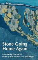Stone Going Home Again (New Writing Scotland)