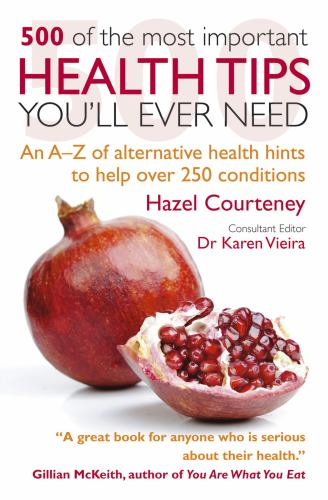 500 of the Most Important Health Tips You'll Ever Need - Hazel Courteney