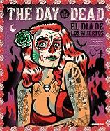 The Day of the Dead: Celebrating the Dia de Los Muertos in Pop Art, Graphics and Installations