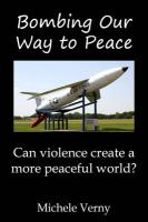 Bombing Our Way to Peace: Can Violence Create a More Peaceful World?