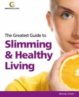 Greatest Guide to Slimming & Healthy Living