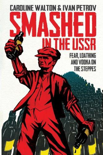 Smashed in the USSR. - Walton, Caroline and Ivan Petrov
