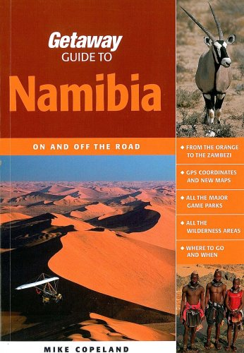 Getaway Guide to Namibia: On and Off the Road - Mike Copeland