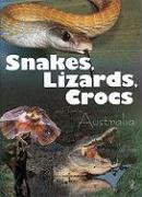 Snakes, Lizards, Crocs and Turtles of Australia