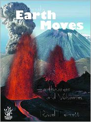 When the Earth Moves: Earthquakes and Volcanoes