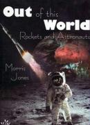 Out of This World: Rockets and Astronauts (Young Reed)