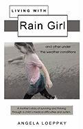 Living with Rain Girl: And Other Under the Weather Conditions