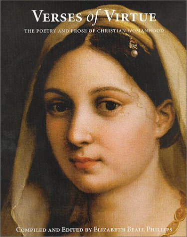 Verses of Virtue: The Poetry and Prose of Christian Womanhood - Elizabeth Beall Phillips