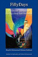 Fifty Days: The Divine Disclosures During a Holy Sufi Seclusion