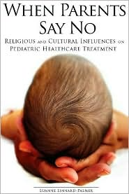 When Parents Say No: Religious and Cultural Influences on Pediatric Healthcare Treatment