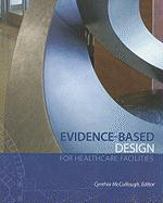 Evidence-Based Design for Healthcare Facilities