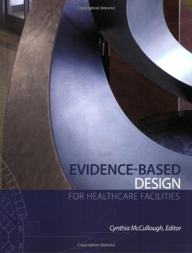 Evidence-based Design for Healthcare Facilities - Cynthia S. Mccullough
