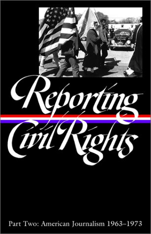 Reporting Civil Rights, Part Two: American Journalism 1963-1973 (Library of America) - Various