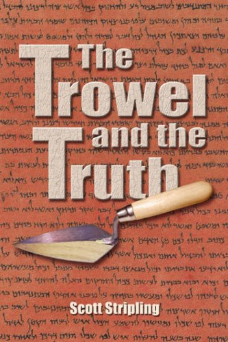 The Trowel and the Truth - Scott Stripling