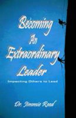 Becoming an Extraordinary Leader - Jimmie Reed