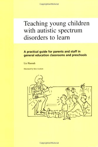 Teaching Young Children with Autistic Spectrum Disorders to Learn - Liz Hannah
