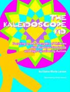 The Kaleidoscope Kid: Focusing on the Strengths of Children with Asperger Syndrome and High-Functioning Autism
