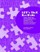 Let's Talk Emotions: Helping Children with Social Cognitive Deficits, Including AS, HFA, and NVLD, Learn to Understand and Express Empathy