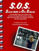 S.O.S. Social Skills in Our Schools: A Social Skills Program for Children with Pervasive Developmental Disorders, Including High-Functioning Autism an