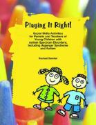 Playing It Right!: Social Skills Activites for Parents and Teachers of Young Children with Autism Spectrum Disorders, Including Asperger