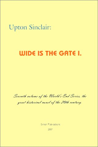Wide Is the Gate 1 (World's End Series 7) - Upton Sinclair
