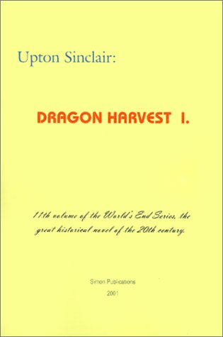 Dragon Harvest I (World's End) - Upton Sinclair