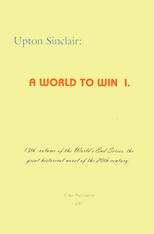 A World to Win I (World's End) - Upton Sinclair