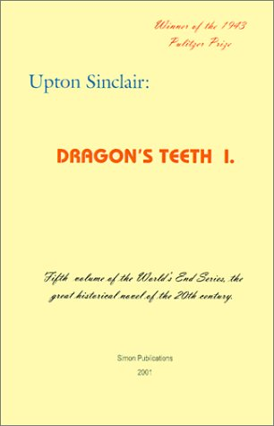 Dragon's Teeth I (World's End) - Upton Sinclair