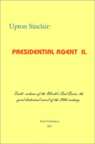 Presidential Agent II (World's End) - Upton Sinclair