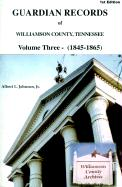 Guardian Records of Williamson County, Tennessee: 1845-1865