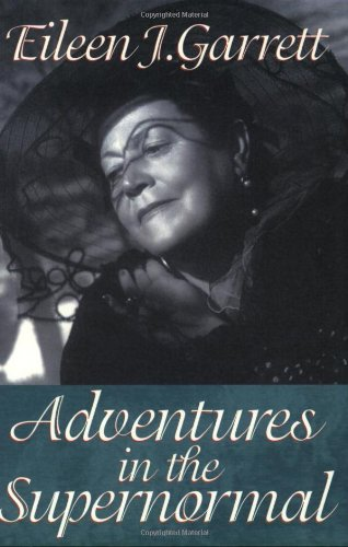 Adventures in the Supernormal - Eileen J. Garrett