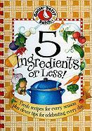 5 Ingredients or Less!: Fresh Recipes for Every Season Plus Clever Tips for Celebrating Every Day.