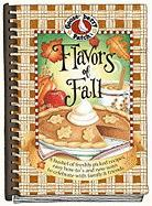 Flavors of Fall Cookbook: Bushel of Freshly Picked Recipes, Easy How-To's...Celebrate W