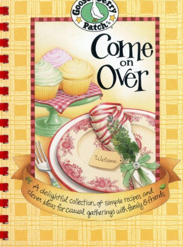 Come on Over Cookbook - Gooseberry Patch