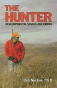 The Hunter: Developmental Stages and Ethics