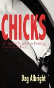 Chicks: A User's Guide to Dating, Love and Sex
