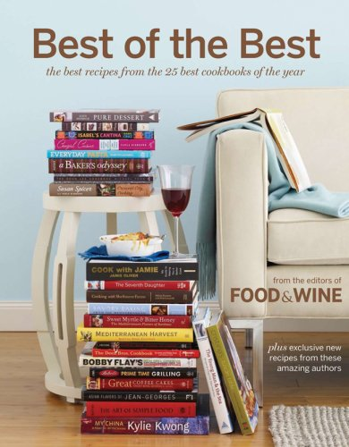 Best of the Best Vol. 11: The Best Recipes from the 25 Best Cookbooks of the Year (Food  &  Wine Best of the Best Recipes Cookbook) - Dana Cowin; Kate Heddings
