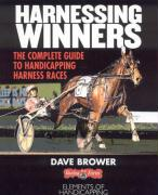 Harnessing Winners: The Complete Guide to Handicapping Harness Races