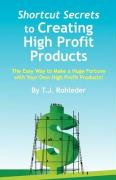 Shortcut Secrets to Creating High Profit Products
