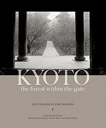 Kyoto: The Forest Within the Gate