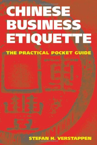 Chinese Business Etiquette: The Practical Pocket Guide - Stefan H. Verstappen
