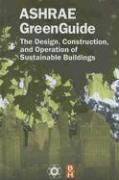 ASHRAE GreenGuide: The Design, Construction, and Operation of Sustainable Buildings
